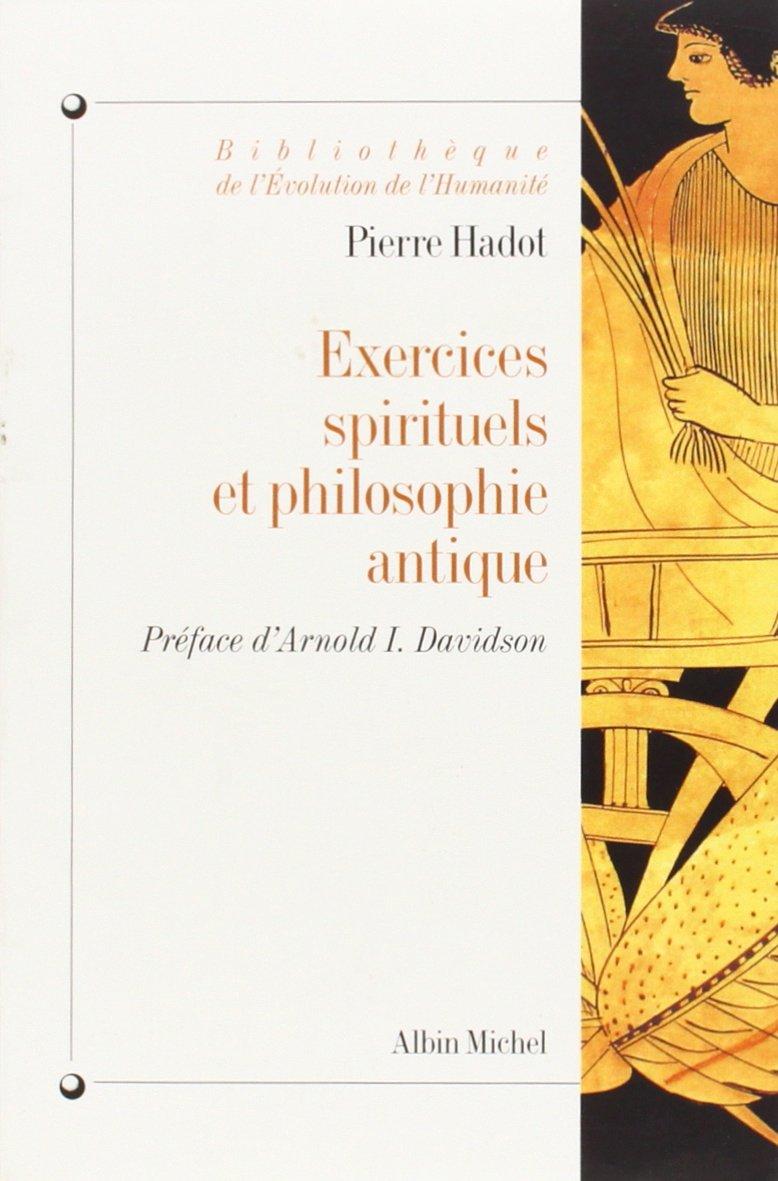 Exercices spirituels et philosophie antique - Pierre Hadot