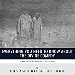 Everything You Need to Know About The Divine Comedy: A Study Guide for Dante's Classic | Charles River Editors