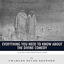Everything You Need to Know About The Divine Comedy: A Study Guide for Dante's Classic Audiobook by  Charles River Editors Narrated by Mark Norman