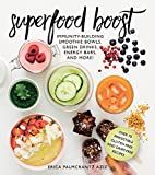 img - for Superfood Boost: Immunity-Building Smoothie Bowls, Green Drinks, Energy Bars, and More! book / textbook / text book