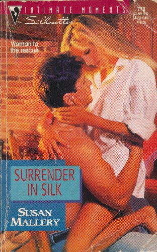 Surrender In Silk (Silhouette Intimate Moments #770)