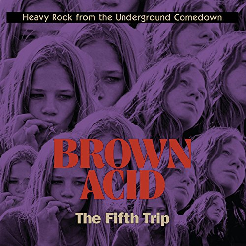 "Brown Acid ""The Fifth Trip"""