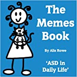 The Memes Book: ASD in Daily Life: by the girl with the curly hair: Volume 1 (The Memes Books)