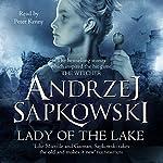 Lady of the Lake | Andrzej Sapkowski,David French - translator