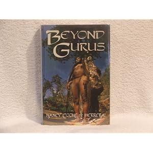 Beyond Gurus: A Woman of Many Worlds Nancy Cooke de Herrera