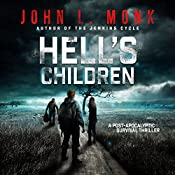 Hell's Children: A Post-Apocalyptic Survival Thriller | John L. Monk