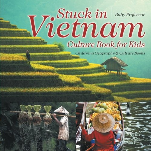 Stuck in Vietnam - Culture Book for Kids | Children's Geogra