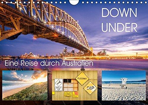 Down Under - Eine Reise durch Australien (Wandkalender 2017 DIN A4 quer): Von Alice Springs, vorbei am Ayers Rock nach Sydney (Monatskalender, 14 Seiten ) (CALVENDO Orte)