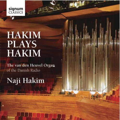 Hakim Plays Hakim: The Van den Heuvel Organ of the Danish Radio by Naji Hakim (2011-02-22)