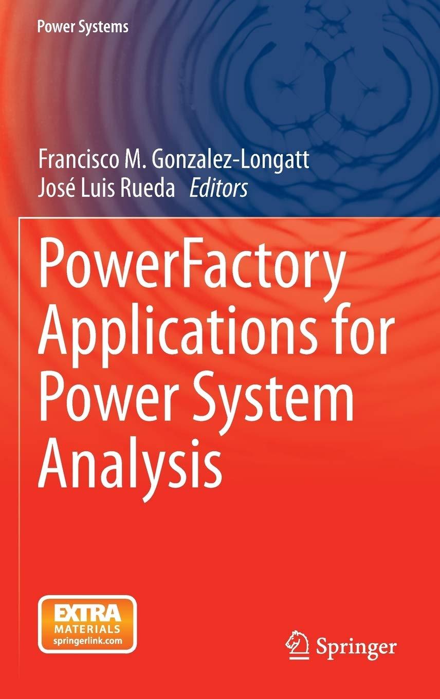 PowerFactory Applications for Power System Analysis Power Systems: Amazon.es: Gonzalez-Longatt, Francisco M., Luis Rueda, José: Libros en idiomas extranjeros