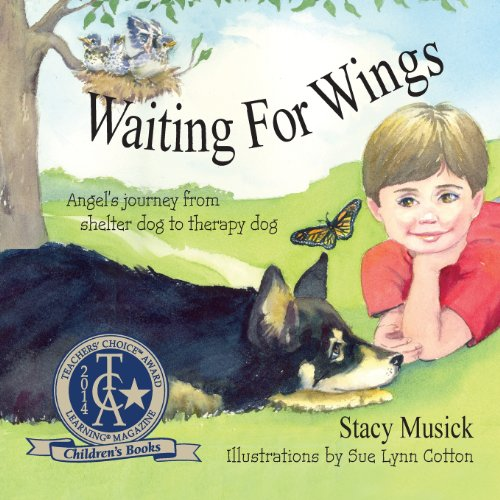 Waiting for Wings, Angel's Journey from Shelter Dog to Therapy (Free Angel Wings)