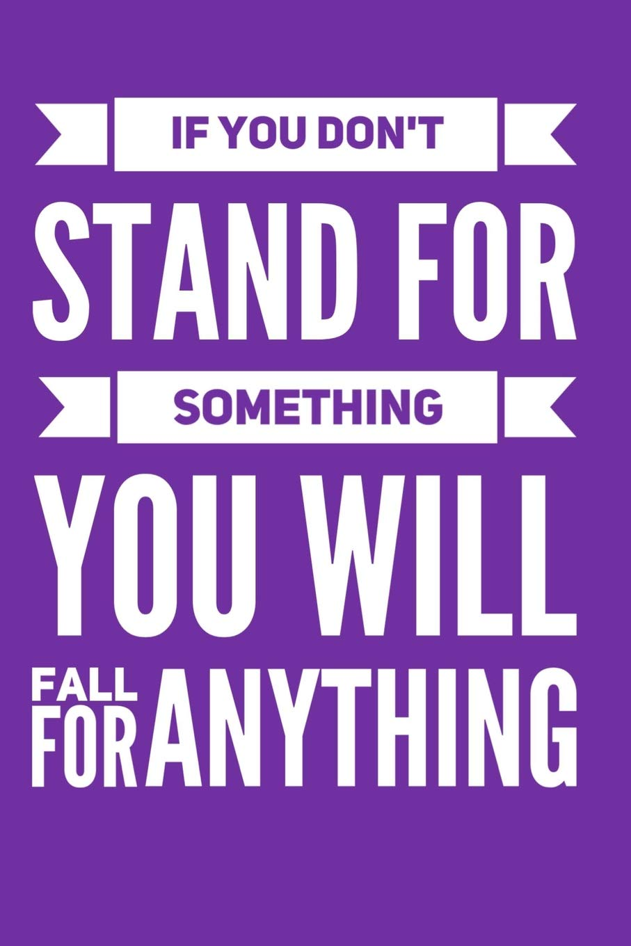 If you dont stand for something