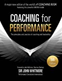 Coaching for Performance: The Principles and Practices of Coaching and Leadership. 25th Anniversary Edition