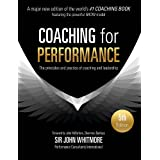 Coaching for Performance Fifth Edition: The Principles and Practice of Coaching and Leadership UPDATED 25TH ANNIVERSARY EDITI