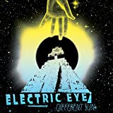 Different Sun by Electric Eye (2013-08-03)