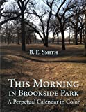 This Morning in Brookside Park: A Perpetual Calendar in Color