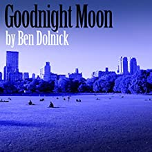 Goodnight Moon Audiobook by Ben Dolnick Narrated by Jeff Woodman
