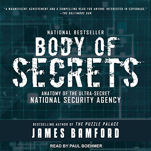 Body of Secrets: Anatomy of the Ultra-Secret National Security Agency by Tantor Audio