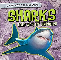 Book Sharks Lived With the Dinosaurs! (Living With the Dinosaurs)