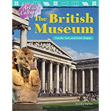 Art and Culture: The British Museum: Classify, Sort, and Draw Shapes