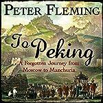 To Peking   Peter Fleming