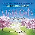 Wild Oats Hörbuch von Veronica Henry Gesprochen von: Penelope Rawlins