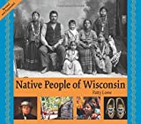 Native People of Wisconsin, Revised Edition (New Badger History)