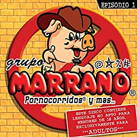 Amazon.com: La Chupa-Vergas [Explicit]: Grupo Marrano: MP3 Downloads