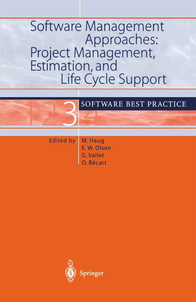 Software Management Approaches Project Management Estimation And Life Cycle Support Software Best Practice 3 Haug Michael Olsen Eric W Vallet Gilles Becart Olivier 9783540417866 Amazon Com Books