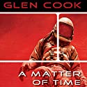 A Matter of Time Audiobook by Glen Cook Narrated by Daniel Thomas May