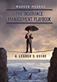 The Insurance Management Playbook: A Leader's Guide (English Edition)