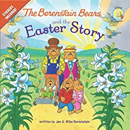 The Berenstain Bears and the Easter Story (Berenstain Bears/Living Lights) by [Berenstain, Jan, Mike Berenstain]