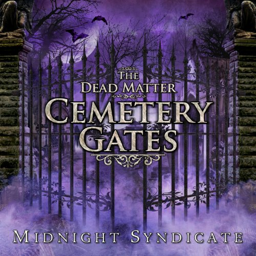 The Dead Matter: Cemetery Gates -