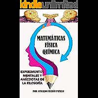 Experimentos mentales y anécdotas de la filosofía (Matemáticas Física Química Filosofía nº 70)