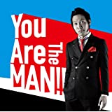 You Are The MAN!!【初回盤】