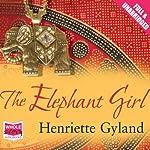 The Elephant Girl | Henriette Gyland