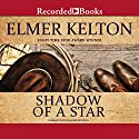 Shadow of a Star Audiobook by Elmer Kelton Narrated by Graham Winton
