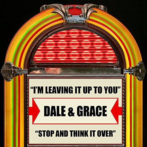 Dale and Grace - I'm Leaving It Up To You