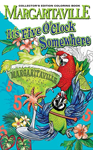 Margaritaville 5 O'Clock Somewhere Adult Coloring Book Collector's Edition (Travel Edition) With Bonus Soothing Sounds and Views Of The Ocean (Vans Superhero Shoes)