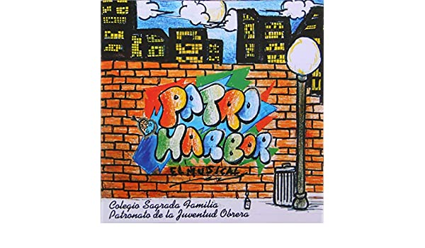Patro Harbor (El Musical) by Colegio Sagrada Familia & Patronato de la Juventud Obrera on Amazon Music - Amazon.com
