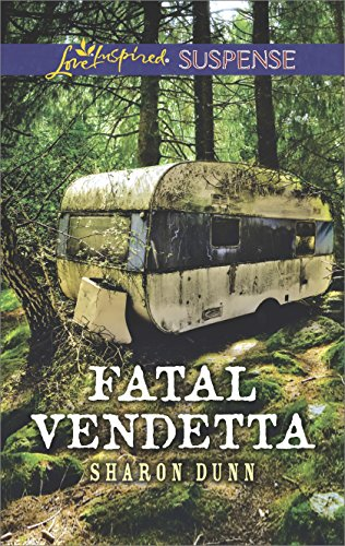 Fatal Vendetta: Faith in the Face of Crime (Love Inspired Suspense)