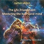 The Life Triumphant   James Allen