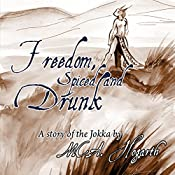 Freedom, Spiced and Drunk | M. C. A. Hogarth