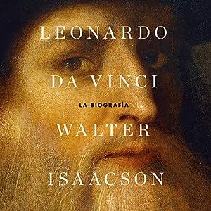 Leonardo da Vinci [Spanish Edition]: La biografía Audiobook by Walter Isaacson Narrated by Luis Solís