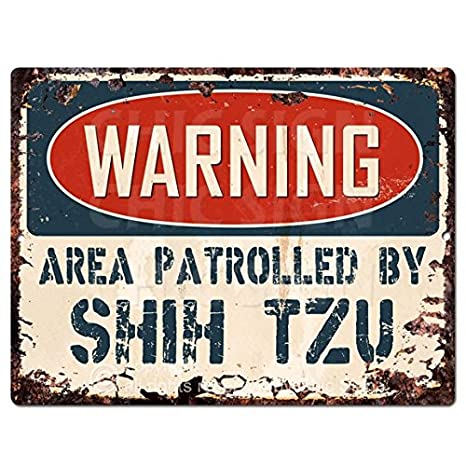 PP2462 WARNING AREA PATROLLED BY SHIH TZU Plate Chic Sign Home Store Decor
