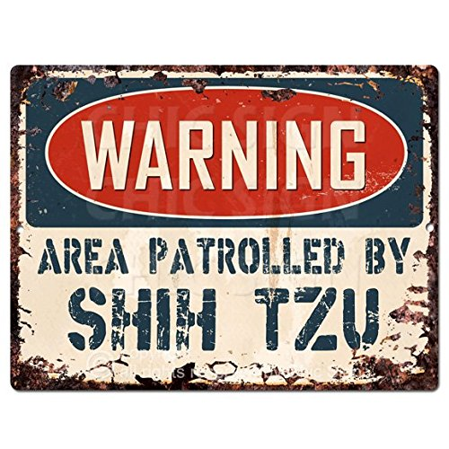WARNING AREA PATROLLED BY SHIH TZU Chic Sign Vintage Retro Rustic 9x 12 Metal Plate Store Home Room Wall Decor Gift PP-2462