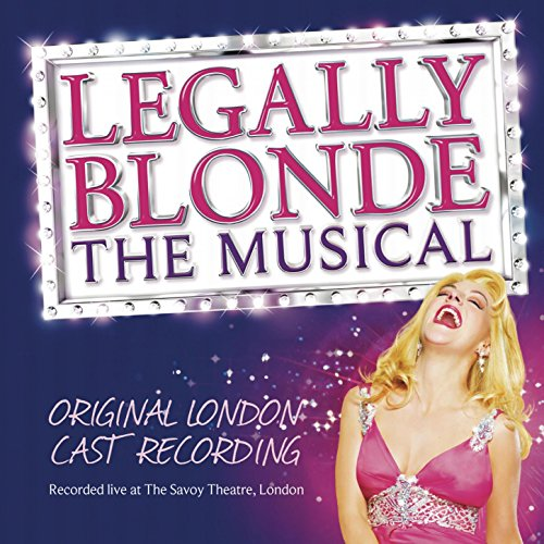 Legally Blonde the Musical (Original London Cast Recording)