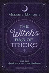The Witch's Bag of Tricks: Personalize Your Magick & Kickstart Your Craft Paperback