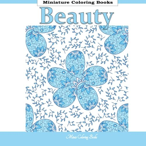 Beauty Miniature Coloring Books: Minis Coloring Books in all D; Coloring Books Minis in all D; Coloring Books Minis for kids in al; Mini Coloring ... in al; Mini Coloring Books for Adults in al pdf