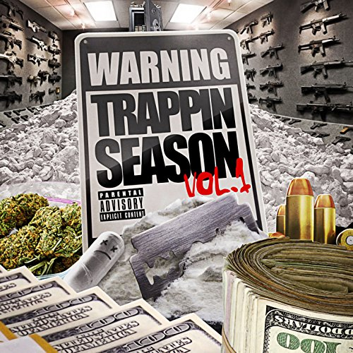 Warning: Trappin Season Vol. 1...